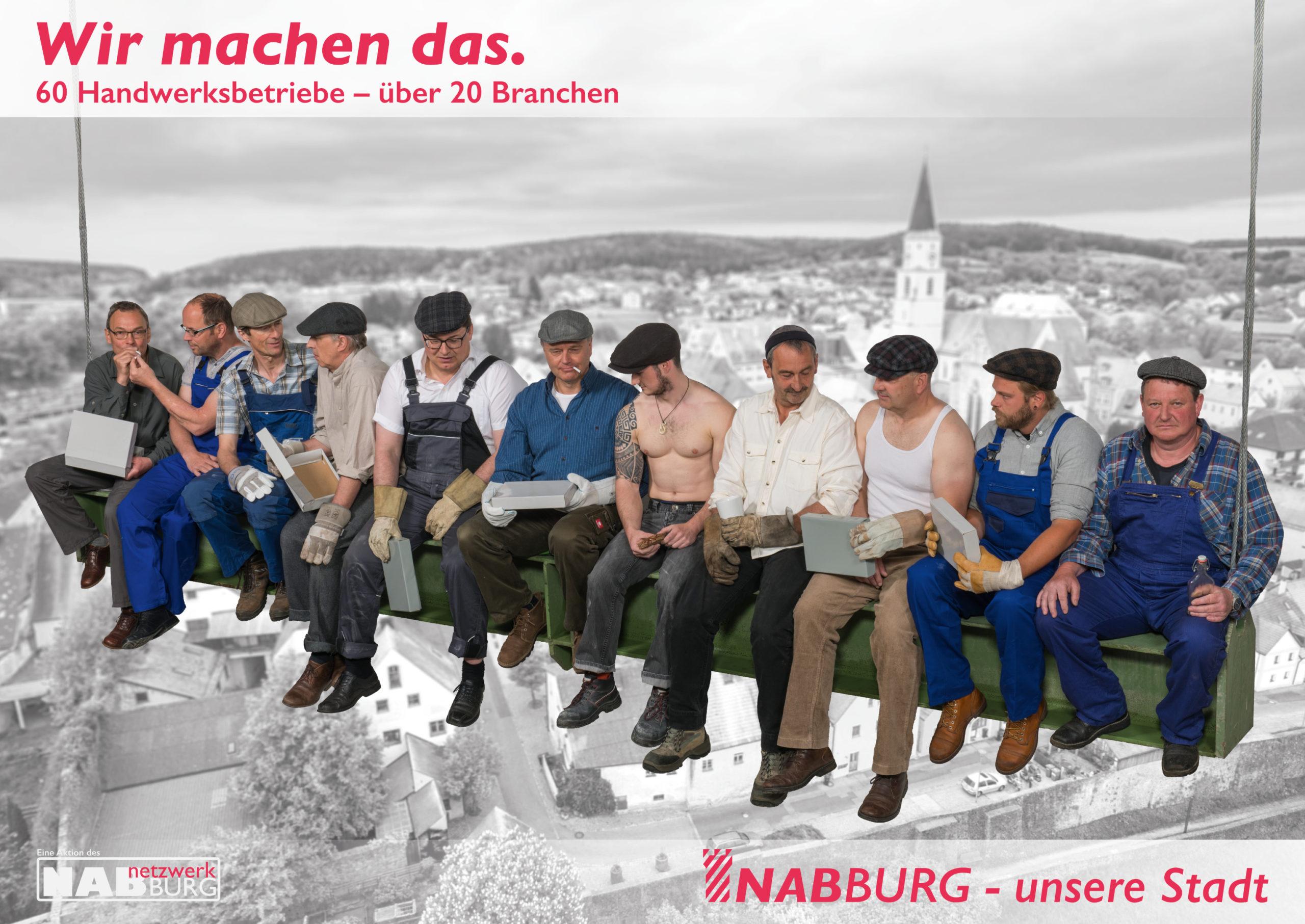Erstes Plakat der Imagekampagne nach dem Pressefoto Lunch a-top a Scyscaper_Fotografen Klaus Kurz, Marco Linke_Grafik und Montage Wolfgang Engel, © netzwerkNABburg